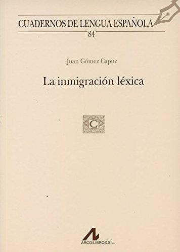 9788476356012: La inmigración léxica (84) (Cuadernos de lengua española)