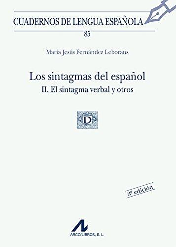 9788476356029: Los sintagmas del español II. El sintagma verbal y otros (85)