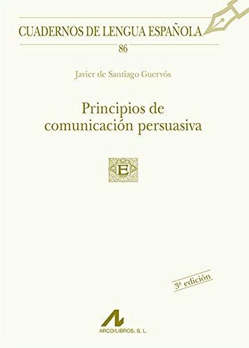 9788476356159: Principios de comunicación persuasiva (Cuadernos de lengua española)