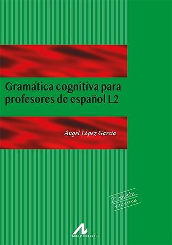 9788476356203: Gramática cognitiva para profesores de español L2 (Manuales y diccionarios)