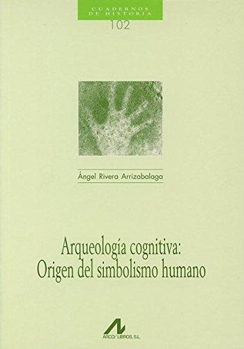 9788476356234: Arqueología cognitiva: Origen del simbolismo humano (Cuadernos de historia)
