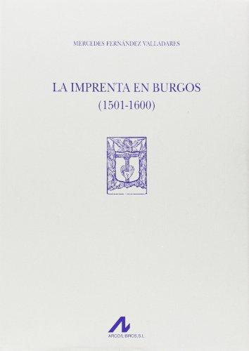 9788476356272: La imprenta en Burgos (1501-1600) (Tipobibliografía española, 2 vol.)