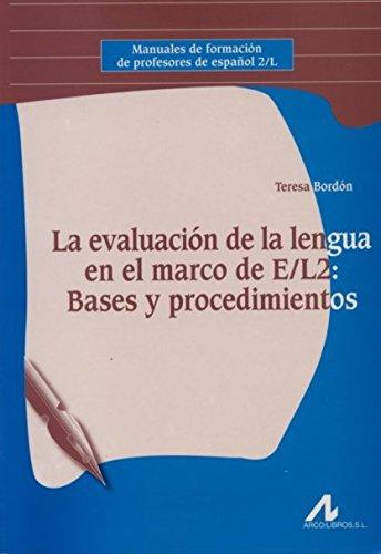9788476356449: La evaluación de la lengua en el marco de E/L2 (Manuales de formación de profesores de español 2/L)