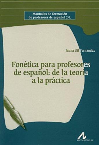 9788476356456: Fonética para profesores de español: De la teoría a la práctica (R) (2007)