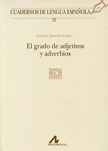 9788476356579: El grado de adjetivos y adverbios (Cuadernos de lengua española)