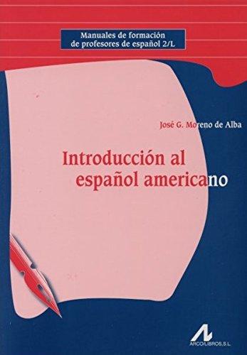 9788476356968: Introducción al español americano (Manuales de formación de profesores de español 2/L)