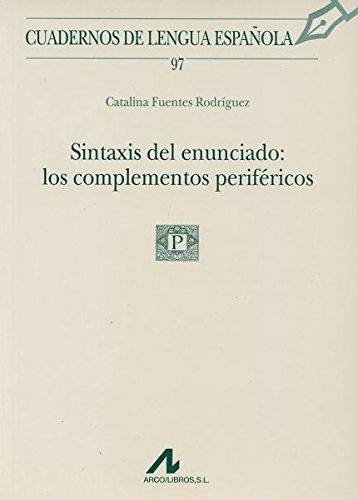 9788476357002: Sintaxis del enunciado: los complementos periféricos (97) (Cuadernos de lengua española)