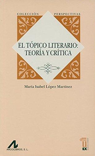 9788476357286: El tópico literario: teoría y crítica (Serie Perspectivas)
