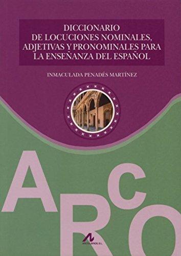 9788476357316: Diccionario de locuciones nominales, adjetivas y pronominales para la enseñanza del español (Materiales complementarios E/LE)