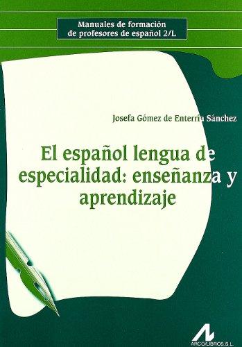 9788476357408: El español lengua de especialidad: enseñanza y aprendizaje. (Manuales de formación de profesores de español 2/L)