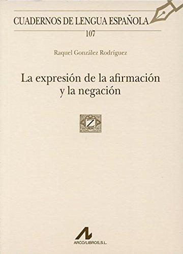 9788476357675: Expresion de la afirmacion y la negacion