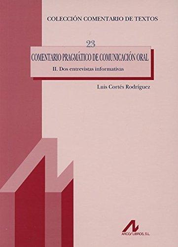 9788476357682: COMENTARIO PRAGMÁTICO DE COMUNICACIÓN ORAL II. Dos entrevistas informativas (Comentario de textos)