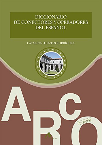 Diccionario de conectores y operadores del español: Fuentes Rodríguez, Catalina