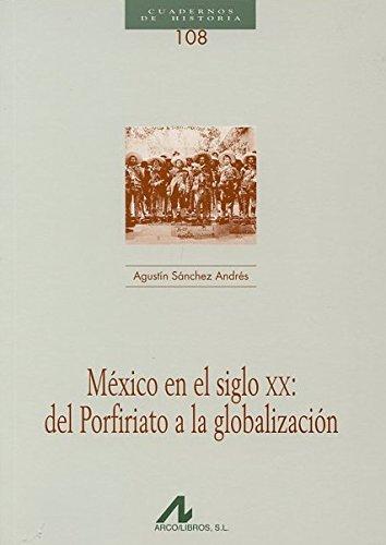 Mexico En El Siglo XX: del Porfiriato: Agustin Sanchez Andres