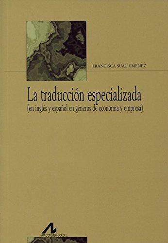 9788476357910: La traducción especializada: (en inglés y español en géneros de economía y empresa) (Bibliotheca Philologica)