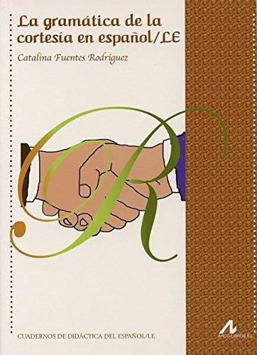 9788476358146: La gramática de la cortesía en español/LE (R) (2010)