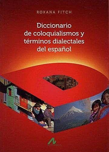 9788476358177: Diccionario de coloquialismos y términos dialectales del español (Diccionarios)