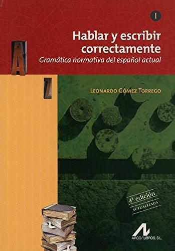 HABLAR Y ESCRIBIR CORRECTAMENTE TOMO I GRAMATICA N(9788476358276): Agapea