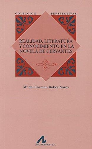 9788476358313: Realidad, literatura y conocimiento en la novela de Cervantes (Perspectivas)