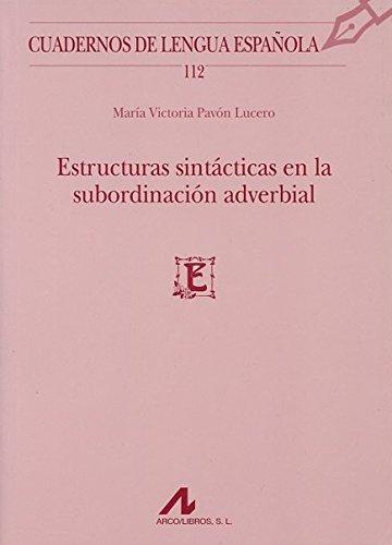9788476358344: Estructuras sintácticas en la subordinación adverbial (Cuadernos de Lengua Española)