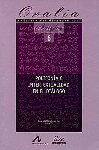 9788476358375: POLIFONIA E INTERTEXTUALIDAD EN EL DIALOGO. ANEJOS