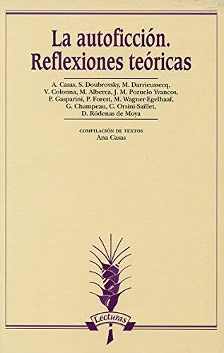 9788476358382: La autoficción : reflexiones teóricas
