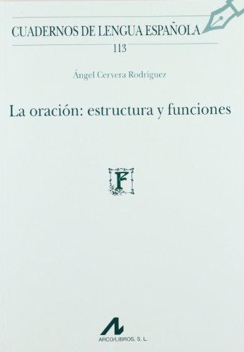 9788476358429: La oración: estructura y funciones (Cuadernos de Lengua Española)
