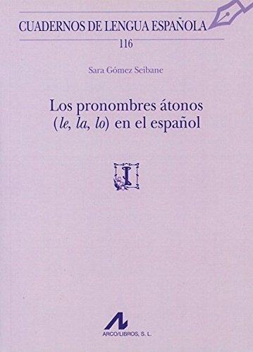 9788476358511: Los pronombres átonos (le, la, lo) en el español
