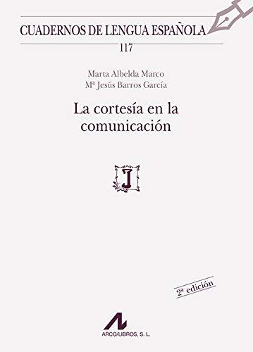 9788476358627: La Cortesía En La Comunicación (Cuadernos de Lengua Española)