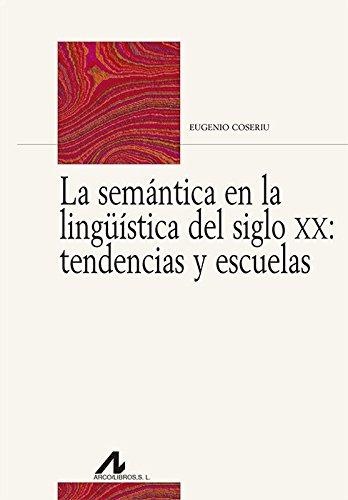 9788476359457: La semántica en la lingüística del siglo XX: tendencias y escuelas (Bibliotheca Philologica)