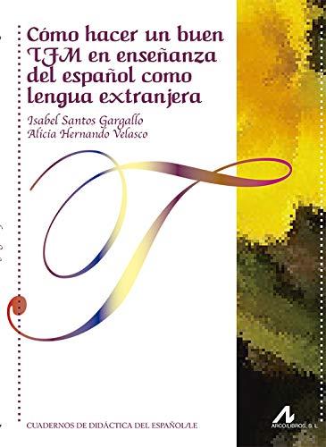 9788476359846: Cómo hacer un buen TFM en enseñanza del español como lengua extranjera (Cuadernos de didáctica del español L/E)