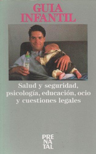 GUÍA INFANTIL. Salud y Seguridad, Psicología, Educación,: Anónimo