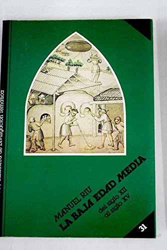 9788476390184: La Baja Edad Media Del Siglo XII Al Siglo XV (Biblioteca de Divulgacion Tematica)