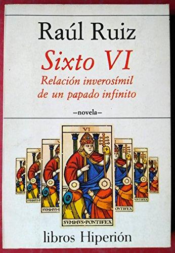 9788476390375: Sixto VI: Relación inverosímil de un papado infinito
