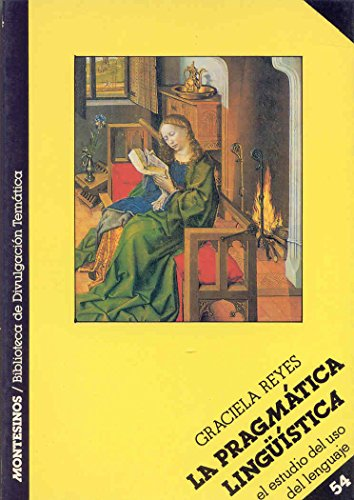 La pragmática lingüística (Biblioteca de Divulgación Temática): Graciela Reyes