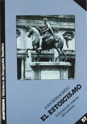 9788476391440: El estoicismo: La limitación interna del sistema (Biblioteca de divulgación temática) (Spanish Edition)