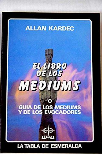 EL LIBRO DE LOS MEDIUMS (9788476400654) by ALLAN KARDEC