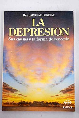 9788476400807: La Depresion Sus Causas Y La Forma De Vencerla