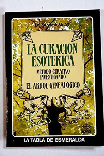 9788476400838: La Curacion Esoterica