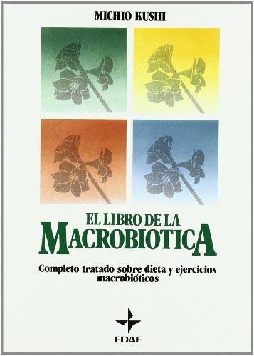 El Libro de La Macrobiotica (Spanish Edition) (9788476401347) by Michio Kushi