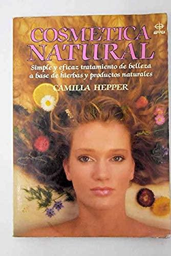 9788476401903: Cosmetica natural : a base de hierbas y productos naturales