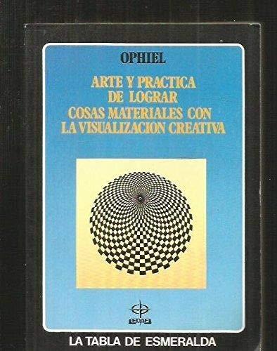 9788476401989: Arte y practica de lograr cosas materiales con la visualizacion creativa