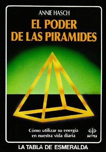 9788476402399: El poder de las pirámides: Cómo utilizar su energía en nuestra vida diaria (Tabla de Esmeralda)