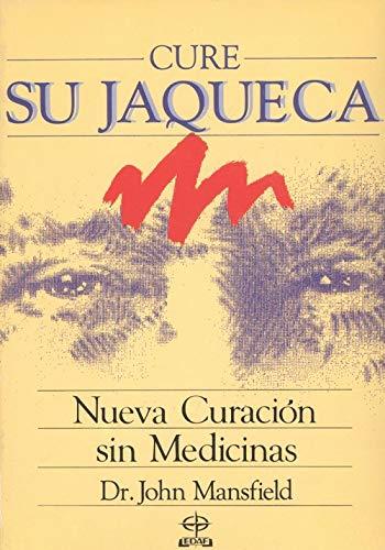 9788476402733: Cure su jaqueca : curacion sin medicinas