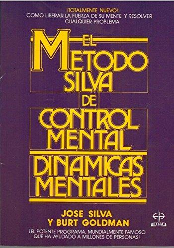 9788476403082: El Metodo Silva De Control Mental- Dinamicas Mentales (Spanish Edition)