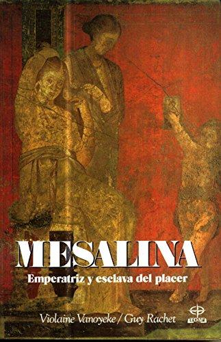 9788476403273: Mesalina : emperatriz y esclava del poder