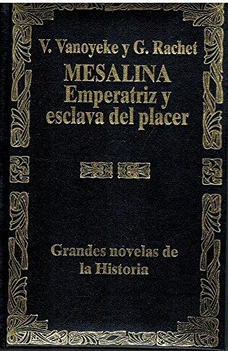 9788476403273: Mesalina (Emperatriz y esclava del placer)
