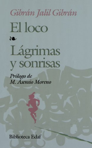 El loco ; Lágrimas y sonrisas: Gibran, Gibran Jalil, Barco, Franklin, tr.