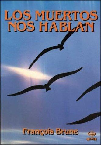 9788476404034: Los Muertos Nos Hablan