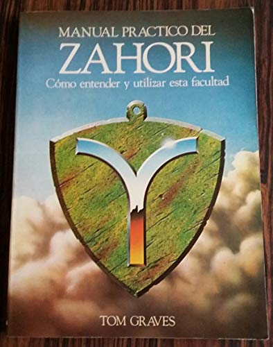 Manual Practico Del Zahori (Como Entender Y Utilizar Esta Facultad) (9788476404270) by TOM GRAVES